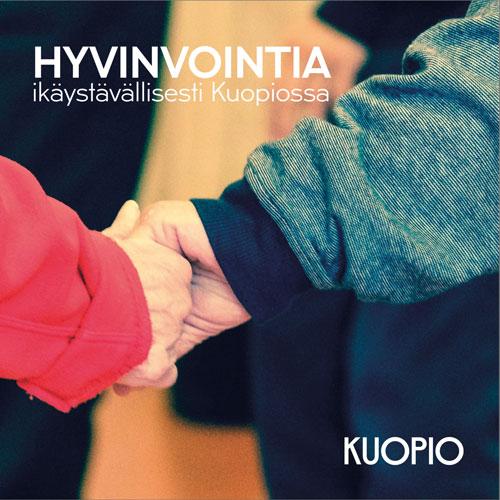 Hyvinvointia ikäystävällisessä Kuopiossa